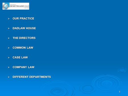 1  OUR PRACTICE  DADLAW HOUSE  THE DIRECTORS  COMMON LAW  CASE LAW  COMPANY LAW  DIFFERENT DEPARTMENTS.
