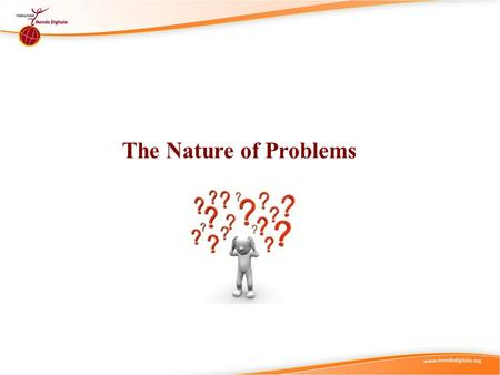 The Nature of Problems. Didactic Suggestions (1) These are only suggestions, any group of learners is free to experiment with the use of the micro-module.