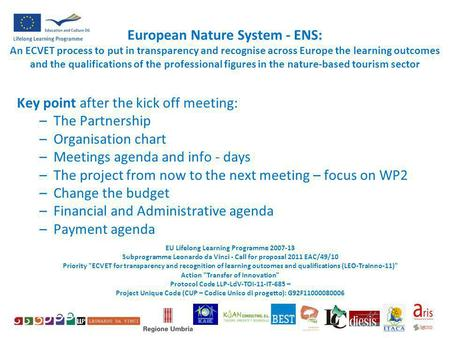 European Nature System - ENS: An ECVET process to put in transparency and recognise across Europe the learning outcomes and the qualifications of the professional.