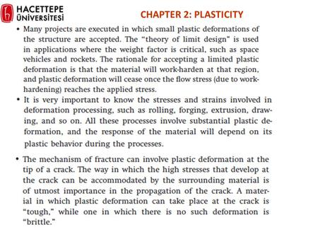 CHAPTER 2: PLASTICITY. AISI 1040 Steel Yield stress varies 250-1100MPa Total Strain varies between 0.38-0.1 Properties of steel depend on heat treatment.
