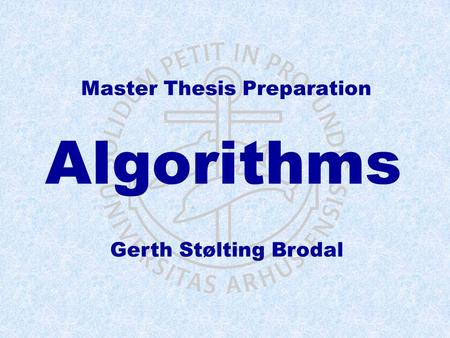Master Thesis Preparation Algorithms Gerth Stølting Brodal.