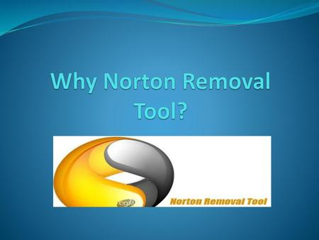 Why Norton Removal Tool?