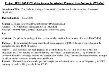 Project: IEEE 802.15 Working Group for Wireless Personal Area Networks (WPANs) Submission Title: [Proposals for adding a frame version number and for the.