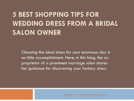 5 Best Shopping Tips for Wedding Dress from a Bridal Salon Owner