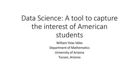 Data Science: A tool to capture the interest of American students