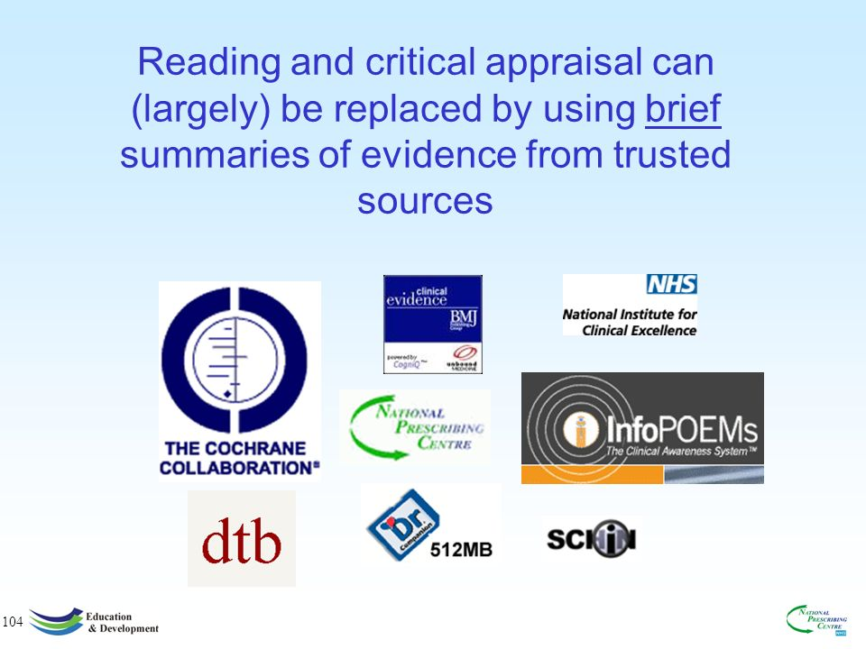 104 Reading and critical appraisal can (largely) be replaced by using brief summaries of evidence from trusted sources