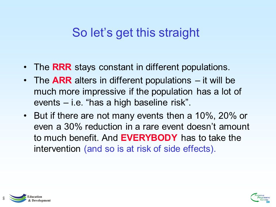 8 So lets get this straight The RRR stays constant in different populations.