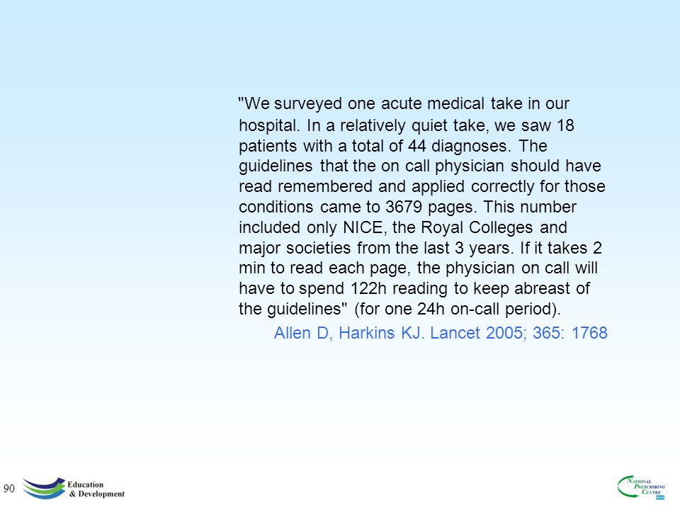 90 We surveyed one acute medical take in our hospital.
