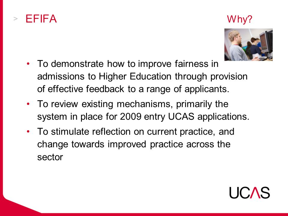 EFIFAHow.Gather needs and investigate current practice with HEIs, schools and applicants.