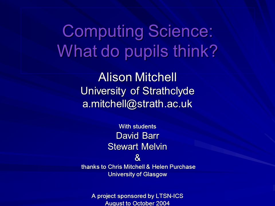 Alison Mitchell Computing Science: What do pupils think.