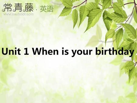 Unit 1 When is your birthday