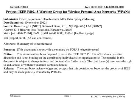 Project: IEEE P802.15 Working Group for Wireless Personal Area Networks (WPANs) Submission Title: [Reports on Telconferences After Palm Springs' Meeting]