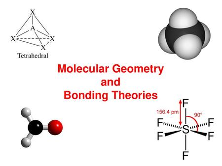 Molecular Geometry and Bonding Theories.