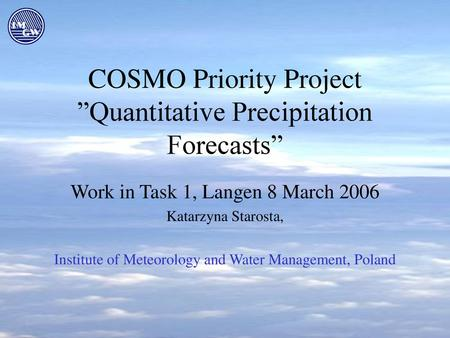"COSMO Priority Project ""Quantitative Precipitation Forecasts"""