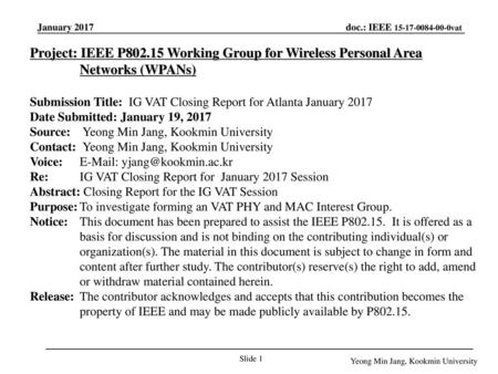 September 18 Project: IEEE P802.15 Working Group for Wireless Personal Area Networks (WPANs) Submission Title: IG VAT Closing Report for Atlanta January.