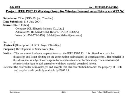 July 2004 Project: IEEE P802.15 Working Group for Wireless Personal Area Networks (WPANs) Submission Title: [SG3c Project Timeline] Date Submitted: [13.