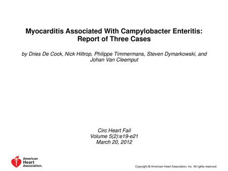 Myocarditis Associated With Campylobacter Enteritis: Report of Three Cases by Dries De Cock, Nick Hiltrop, Philippe Timmermans, Steven Dymarkowski, and.