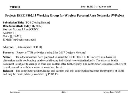July 2014 doc.: IEEE 802.15-14-0466-00-0008 9/21/2018 Project: IEEE P802.15 Working Group for Wireless Personal Area Networks (WPANs) Submission Title:
