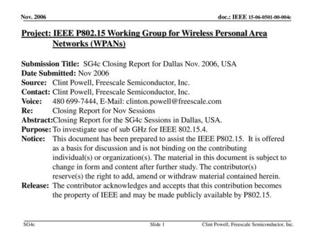 February 19 Nov. 2006 Project: IEEE P802.15 Working Group for Wireless Personal Area Networks (WPANs) Submission Title: SG4c Closing Report for Dallas.