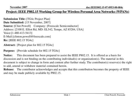 November 2007 Project: IEEE P802.15 Working Group for Wireless Personal Area Networks (WPANs) Submission Title: [TG4c Project Plan] Date Submitted: [15.