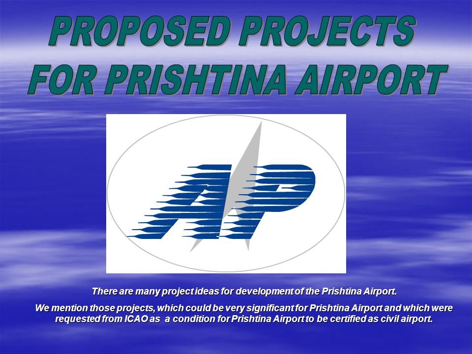 Presentation of proposed projects in table form No Name of Project TimeValue 1 Construction of new control tower 2004 / 2005 4,320,000.00 4,320,000.00 2 Overlaying the runway 2004 / 2005 5,200,000.00 5,200,000.00 3 Drainage of airport 2004 / 2005 3,000,000.00 3,000,000.00 4 New ILS for runway 35 2004 / 2005 1,250,000.00 1,250,000.00 5 Construction of fire fighting station 2004 / 2005 3,000,000.00 3,000,000.00 6 Training, laws, regulation 2004 / 2005 1,000,000.00 1,000,000.00
