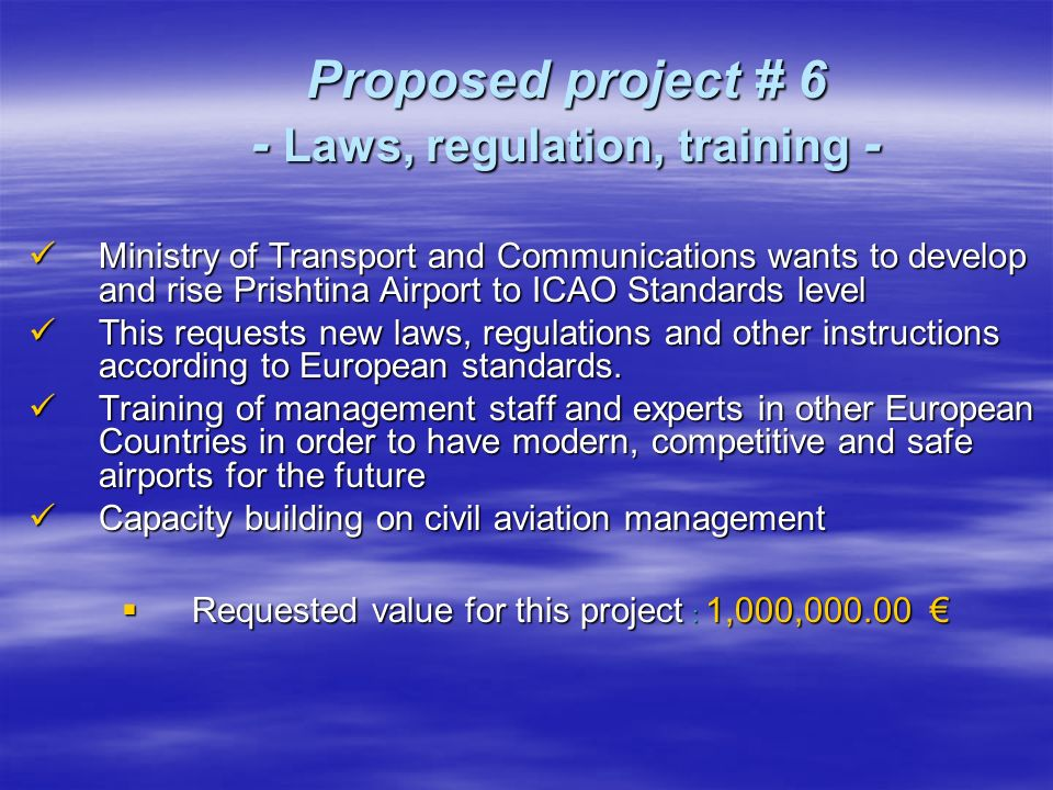 MTC is focused in two priorities: MTC is focused in two priorities: To make Master Plan for Gjakova Airport To make Master Plan for Gjakova Airport Extension of existing runway from 1800m x 30m to 2400m x 45m Extension of existing runway from 1800m x 30m to 2400m x 45m