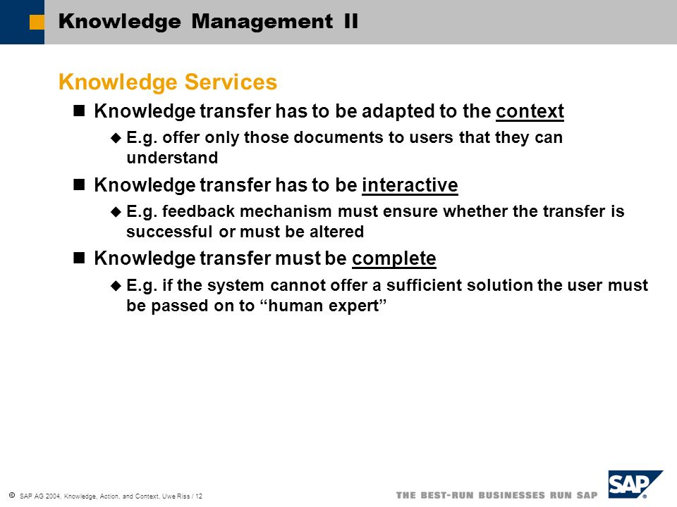 SAP AG 2004, Knowledge, Action, and Context, Uwe Riss / 13 No part of this publication may be reproduced or transmitted in any form or for any purpose without the express permission of SAP AG.
