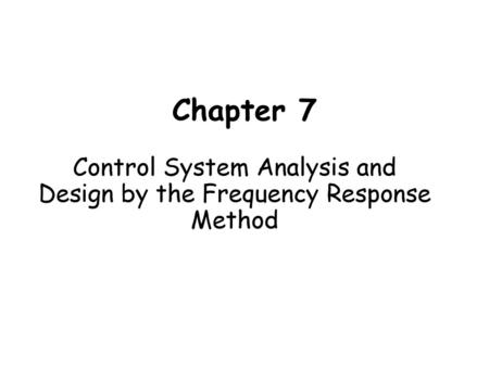 Control System Analysis and Design by the Frequency Response Method