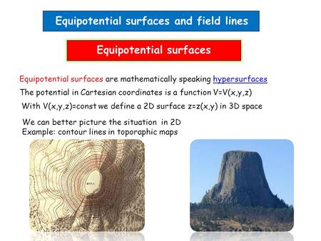 Equipotential surfaces and field lines Equipotential surfaces are mathematically speaking hypersurfaceshypersurfaces The potential in Cartesian coordinates.