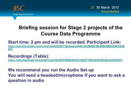 We recommend you run the Audio Set-up You will need a headset/microphone if you want to ask a question in audio Briefing session for Stage 2 projects of.