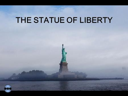 THE STATUE OF LIBERTY Made in Paris by the French sculptor Bartholdi, in collaboration with Gustave Eiffel (who was responsible for the steel framework),