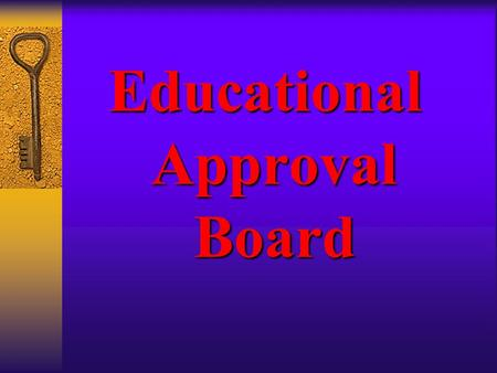 Educational Approval Board. Foundations for Legendary Leadership Capturing the Essence of Excellence.