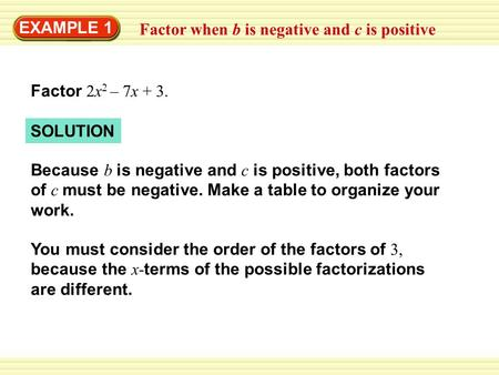EXAMPLE 1 Factor when b is negative and c is positive