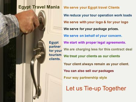 Egypt Travel Mania Egypt partner for your tourism clients. We serve your Egypt travel Clients We reduce your tour operation work loads We serve with your.