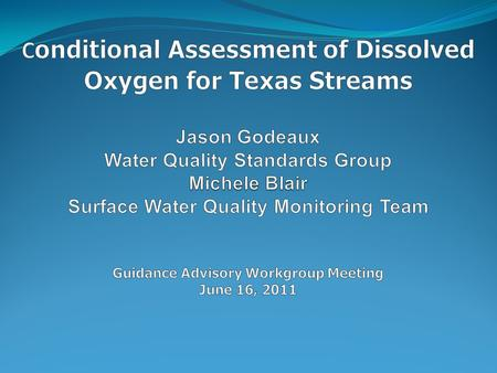 Applying Conditional Criteria for Dissolved Oxygen Season Flow Applied to classified and unclassified streams found in Appendix A and D of the Water Quality.