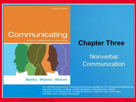 Copyright © Allyn & Bacon. 2009. 3 | 1 Chapter Three Nonverbal Communication This multimedia product and its content are protected under copyright law.