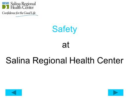 Safety at Salina Regional Health Center. Welcome to Salina Regional Health Center, a community-owned, not-for profit hospital. Each year, Salina Regional.