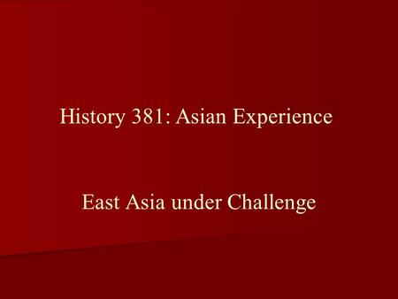 East Asia under Challenge