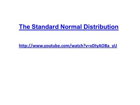 The Standard Normal Distribution.