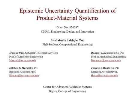 Epistemic Uncertainty Quantification of Product-Material Systems Grant No. 826547 CMMI, Engineering Design and Innovation Shahabedin Salehghaffari PhD.