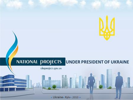 ● Ukraine ● Kyiv ● 2010 ● UNDER PRESIDENT OF UKRAINE.