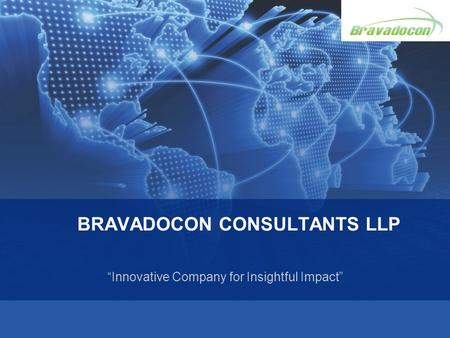 "BRAVADOCON CONSULTANTS LLP ""Innovative Company for Insightful Impact"""