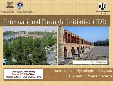 Drought in Isfahan International Hydrological Program Division of Water Sciences International Hydrological Program Division of Water Sciences Ministry.