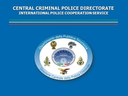 CENTRAL CRIMINAL POLICE DIRECTORATE INTERNATIONAL POLICE COOPERATION SERVICE.