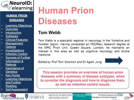 HUMAN PRION DISEASES Learning Objectives Overview Introduction Subtypes Clinical Features Management OptionsManagement Options Investigations Infection.
