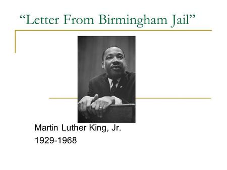 """Letter From Birmingham Jail"" Martin Luther King, Jr. 1929-1968."