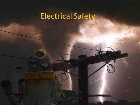 Electrical Safety Unsafe condition. Electricity - The Dangers About 5 workers are electrocuted every week Causes 12% of young worker workplace deaths.