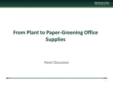 From Plant to Paper-Greening Office Supplies Panel Discussion 1.