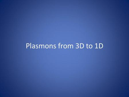 Plasmons from 3D to 1D. Motivation Stained glass rose window Notre Dame de Paris.