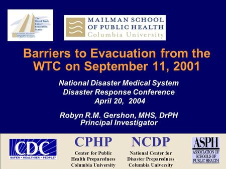 1 Barriers to Evacuation from the WTC on September 11, 2001 National Disaster Medical System Disaster Response Conference April 20, 2004 Robyn R.M. Gershon,